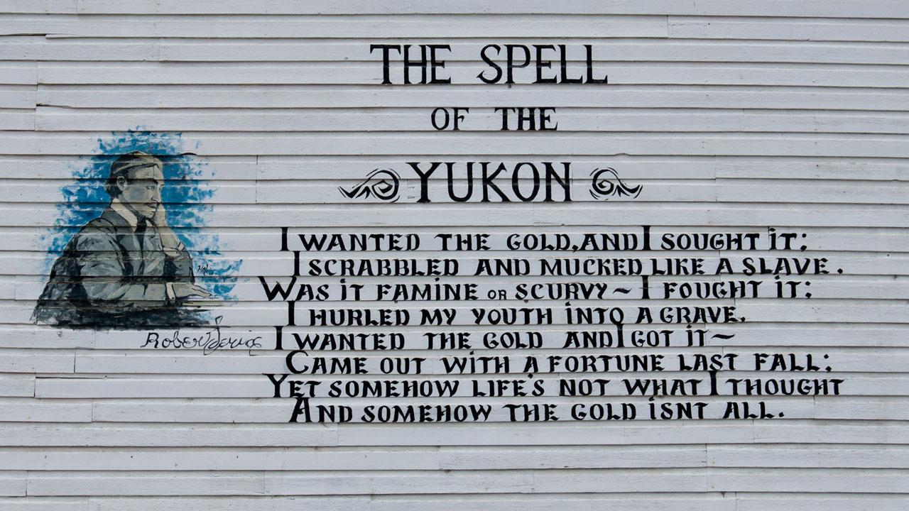 Dieser Spruch stand an einer Hauswand in Dawson. Ersetzt man das das Wort Gold mit Money, dann ...